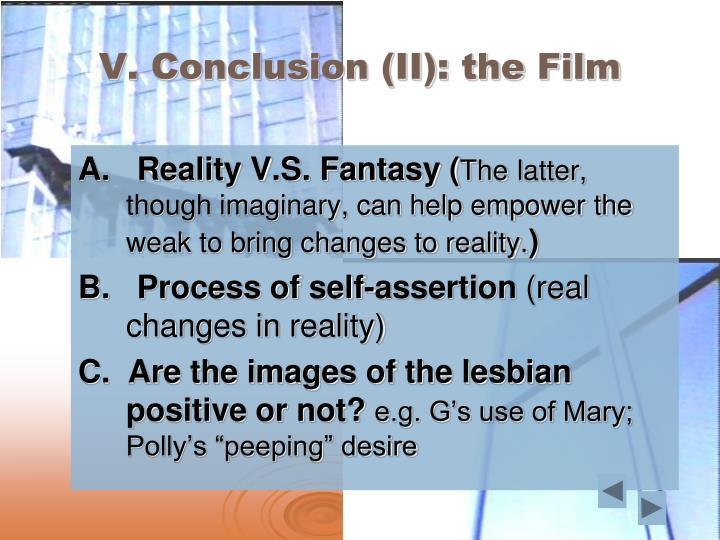 V. Conclusion (II): the Film