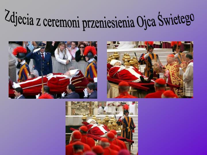 Zdjecia z ceremoni przeniesienia Ojca Świetego