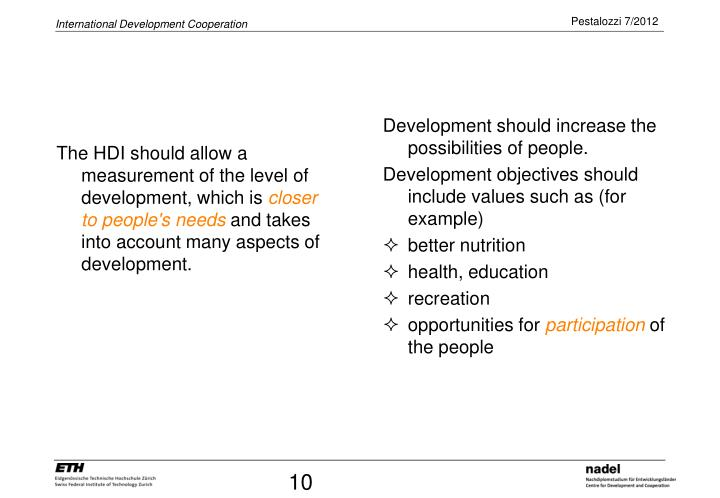 The HDI should allow a measurement of the level of development, which is
