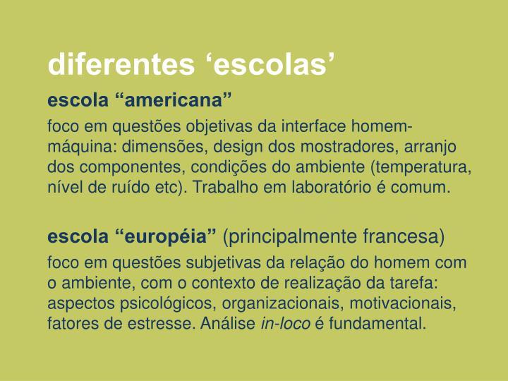 diferentes 'escolas'
