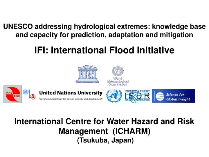 UNESCO addressing hydrological extremes: knowledge base and capacity for prediction, adaptation and ...