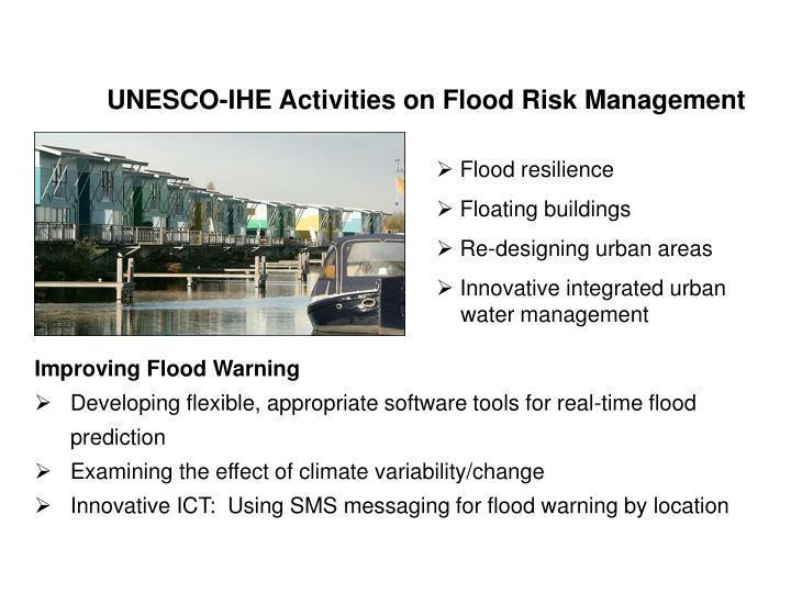 UNESCO-IHE Activities on Flood Risk Management
