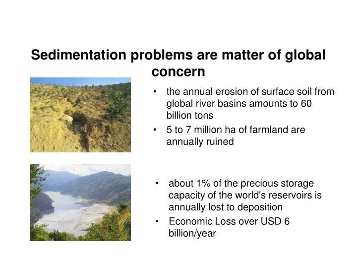 Sedimentation problems are matter of global concern
