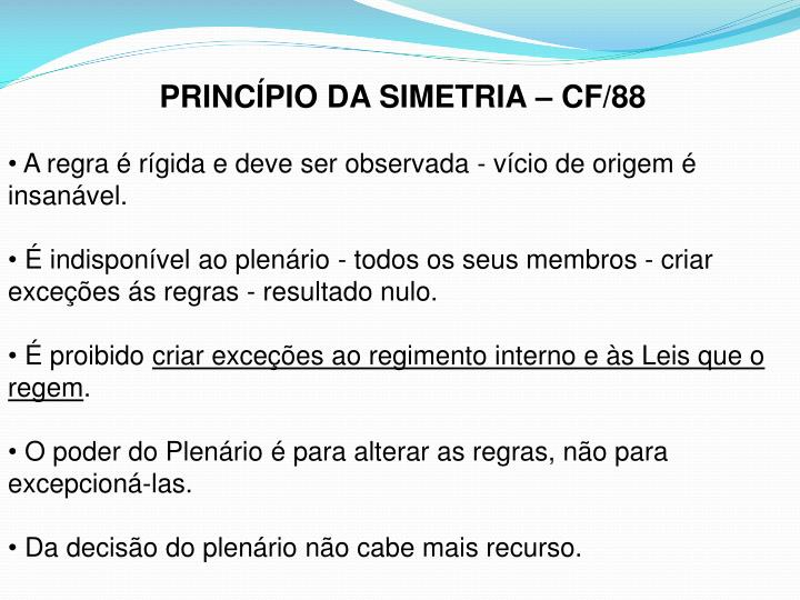 PRINCÍPIO DA SIMETRIA – CF/88