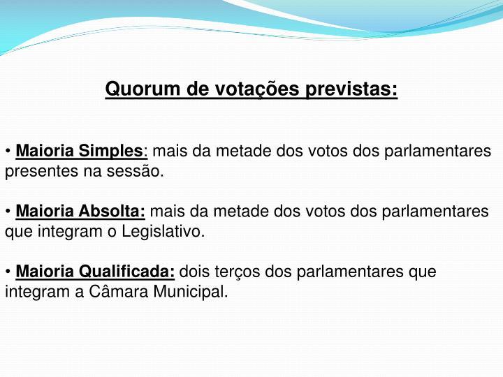 Quorum de votações previstas: