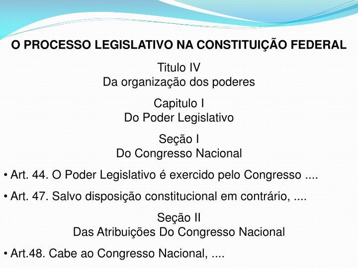 O PROCESSO LEGISLATIVO NA CONSTITUIÇÃO FEDERAL
