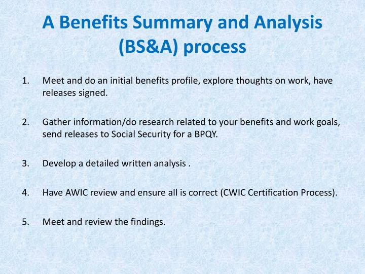 A Benefits Summary and Analysis (BS&A) process