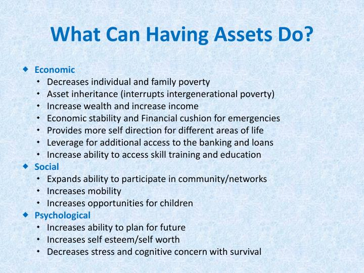What Can Having Assets Do?