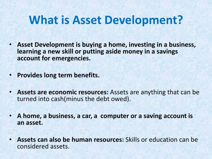 What is Asset Development?