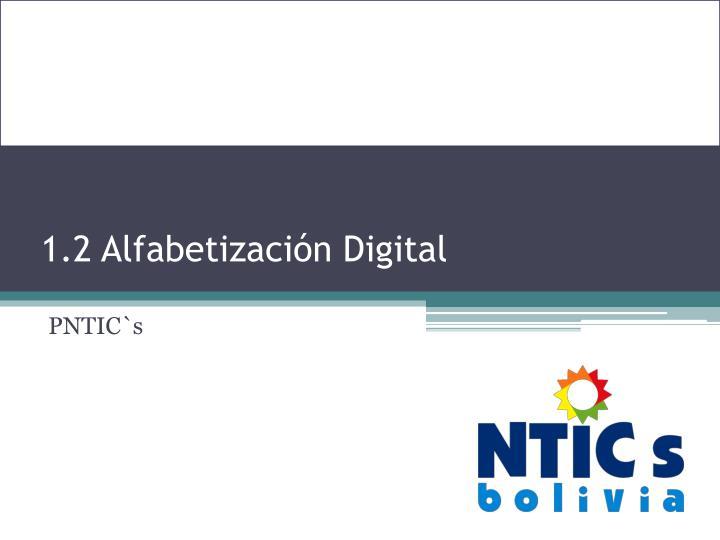 1.2 Alfabetización Digital
