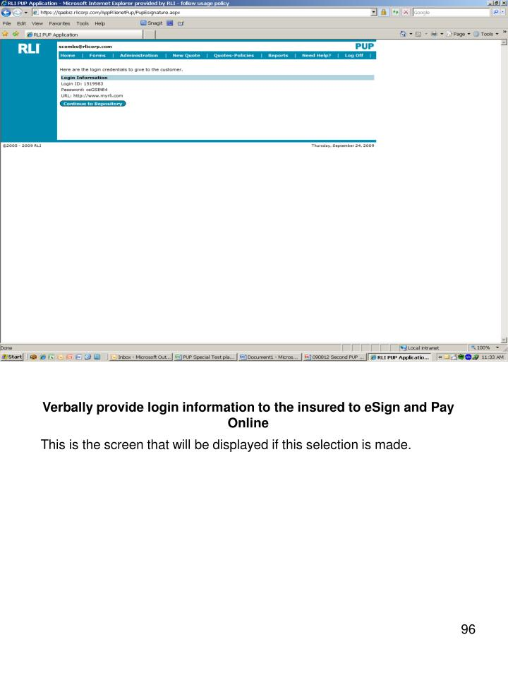 Verbally provide login information to the insured to eSign and Pay Online