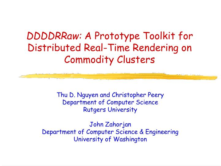 Ddddrraw a prototype toolkit for distributed real time rendering on commodity clusters