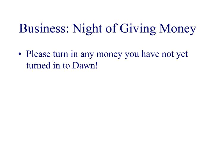 Business: Night of Giving Money