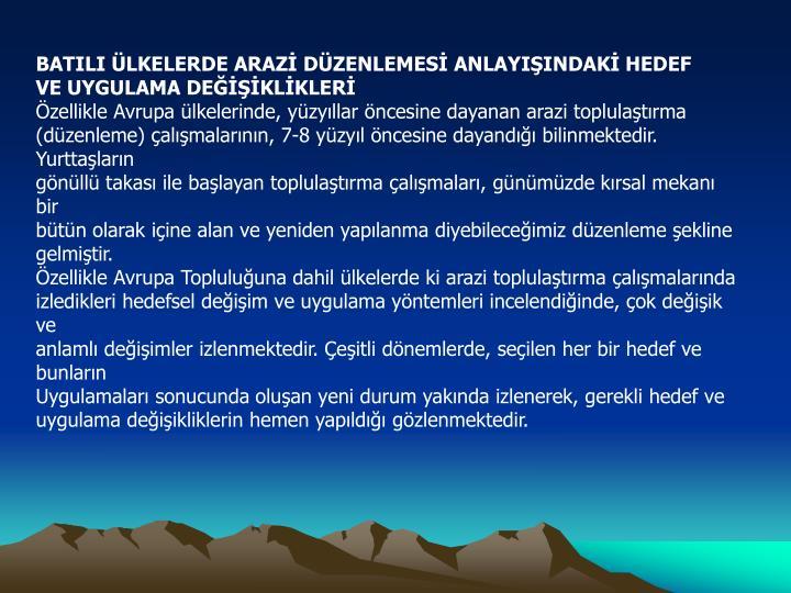 BATILI ÜLKELERDE ARAZİ DÜZENLEMESİ ANLAYIŞINDAKİ HEDEF