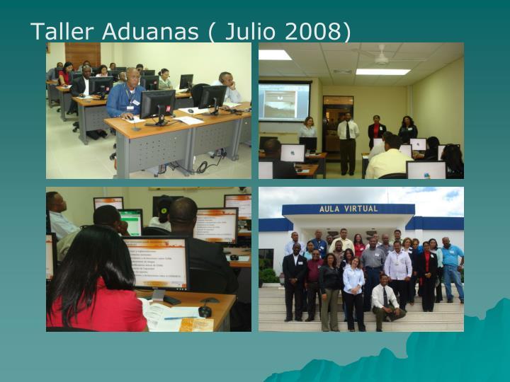 Taller Aduanas ( Julio 2008)