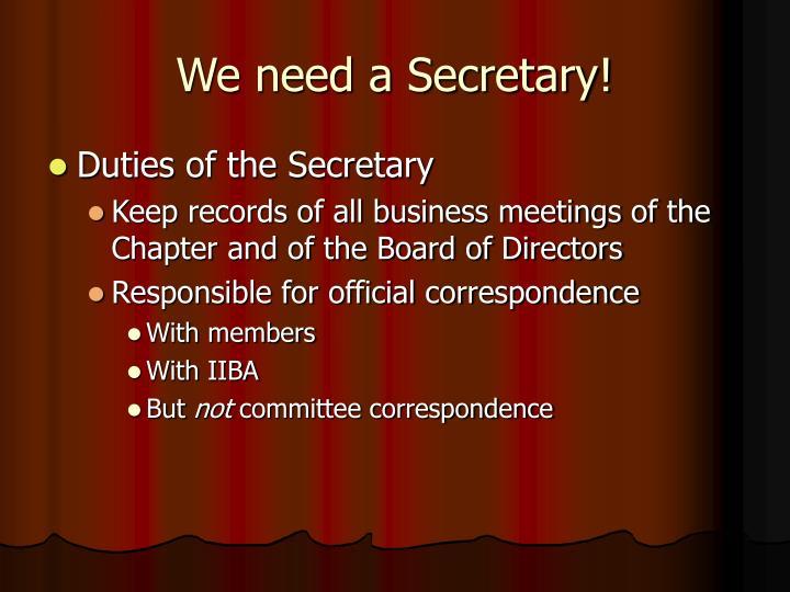 We need a Secretary!