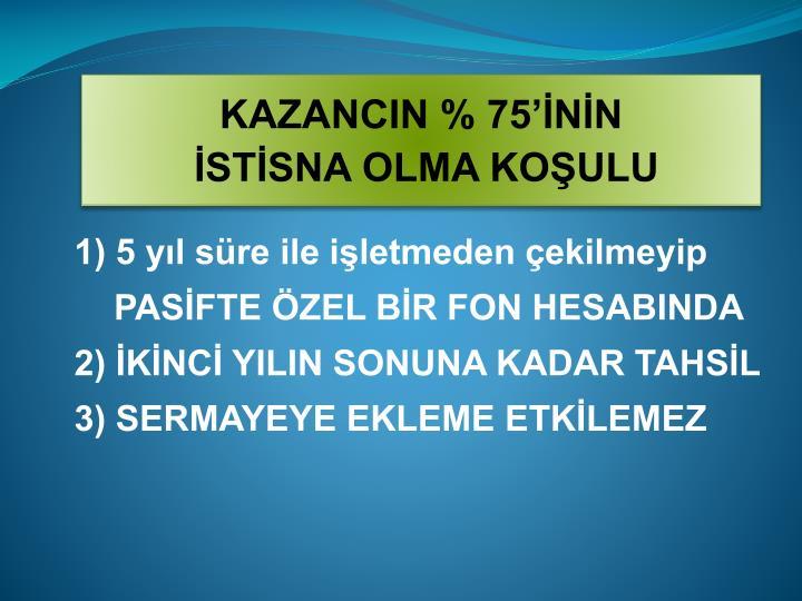 KAZANCIN % 75'İNİN