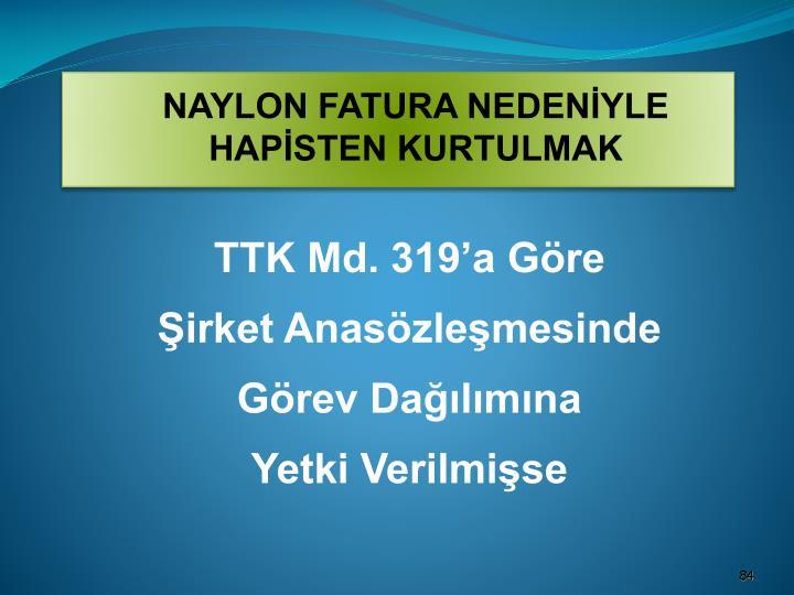 NAYLON FATURA NEDENİYLE