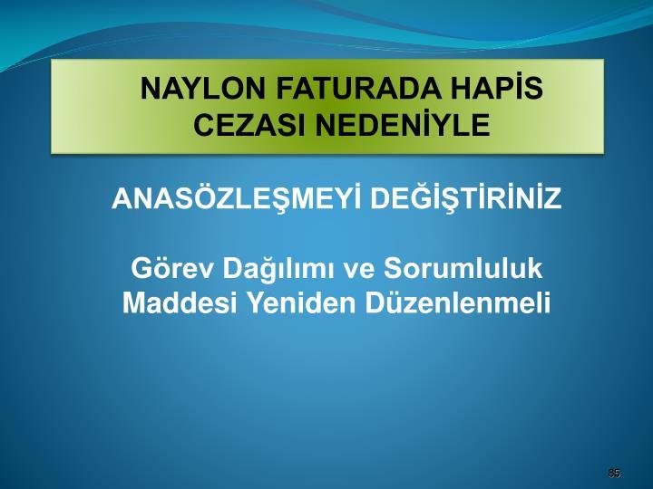 NAYLON FATURADA HAPİS