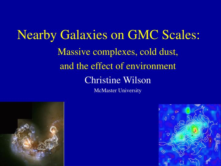 Nearby galaxies on gmc scales