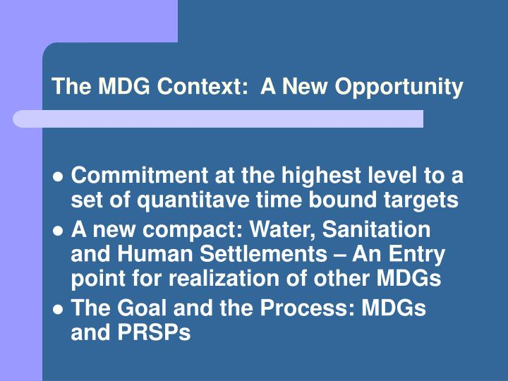 The mdg context a new opportunity