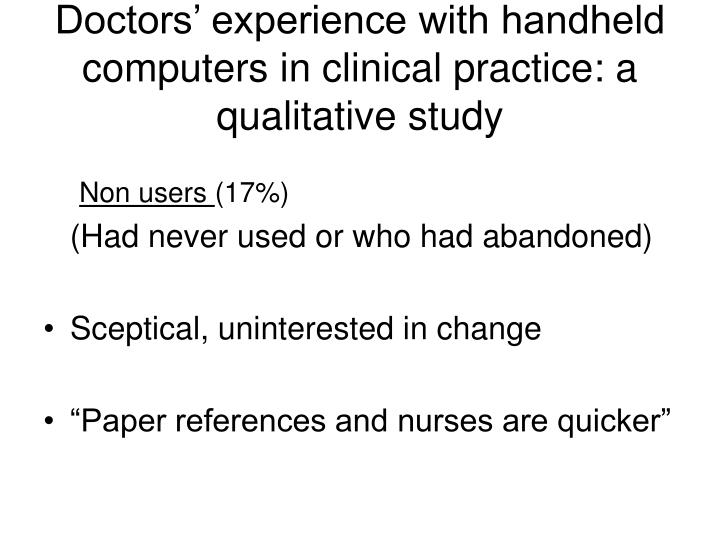 Doctors' experience with handheld computers in clinical practice: a qualitative study