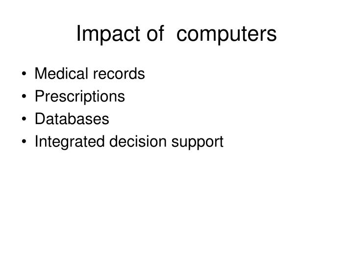 Impact of  computers