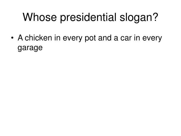 Whose presidential slogan?