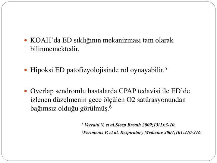 KOAH'da ED sıklığının mekanizması tam olarak bilinmemektedir.