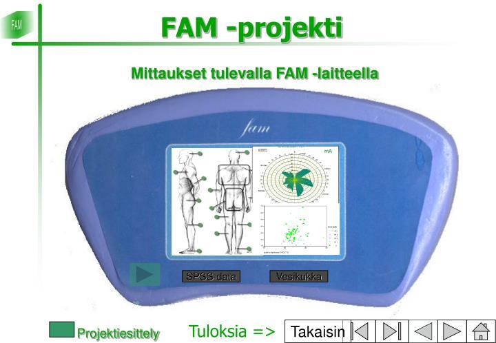 Mittaukset tulevalla FAM -laitteella