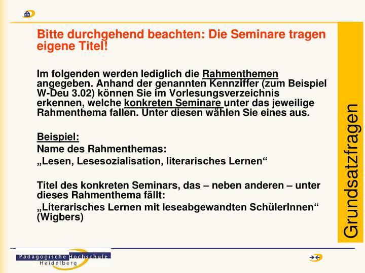Bitte durchgehend beachten: Die Seminare tragen eigene Titel!