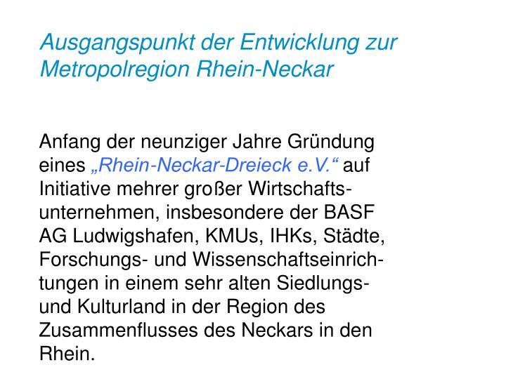 Ausgangspunkt der Entwicklung zur Metropolregion Rhein-Neckar