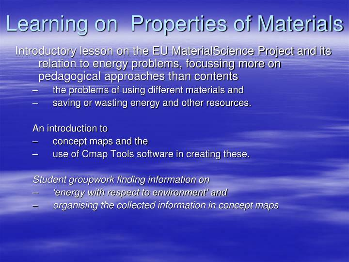 Learning on  Properties of Materials