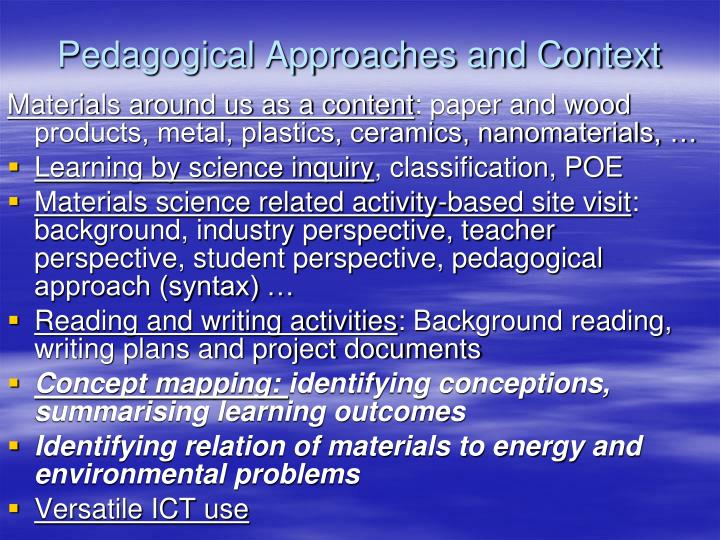 Pedagogical Approaches and Context