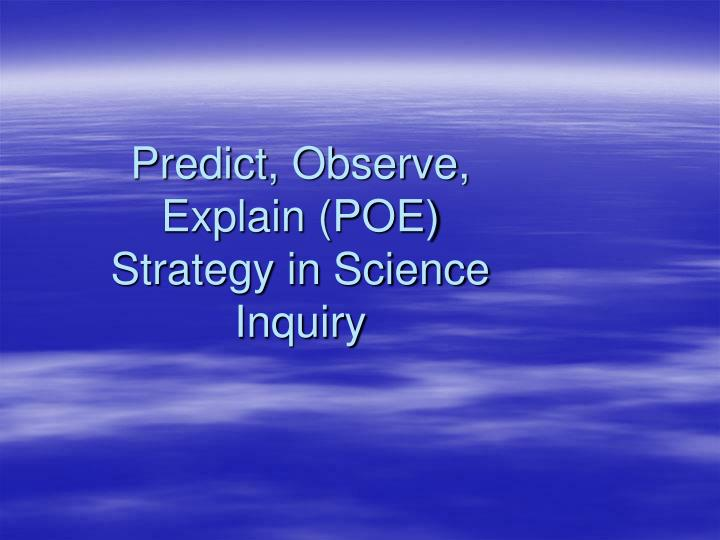 Predict, Observe, Explain (POE) Strategy in Science Inquiry