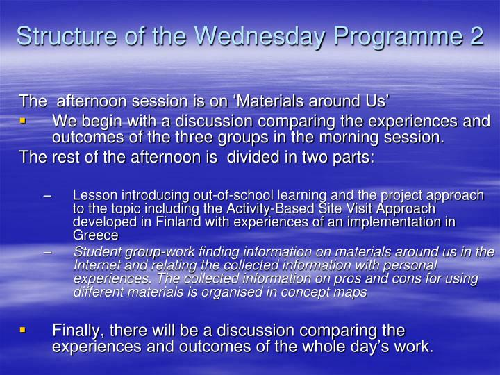Structure of the Wednesday Programme 2