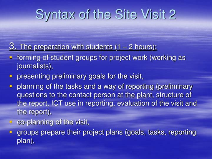 Syntax of the Site Visit 2