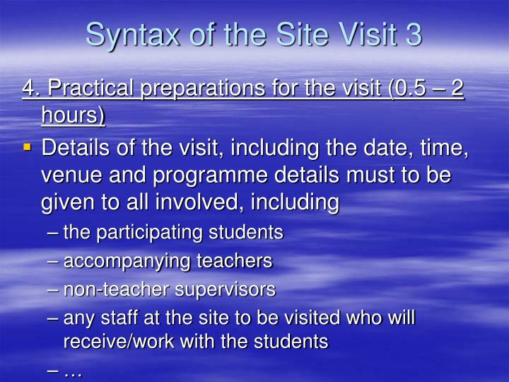 Syntax of the Site Visit 3