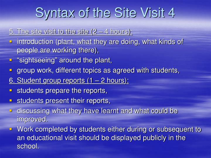 Syntax of the Site Visit 4