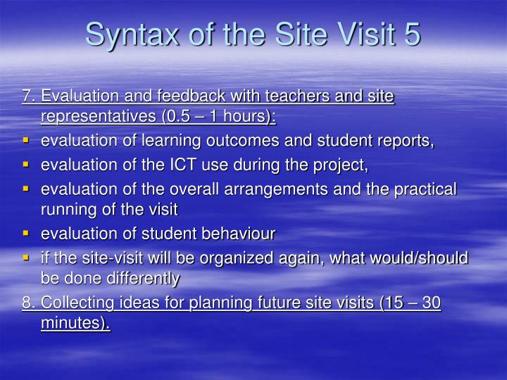 Syntax of the Site Visit 5