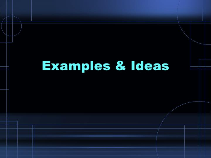 Examples & Ideas