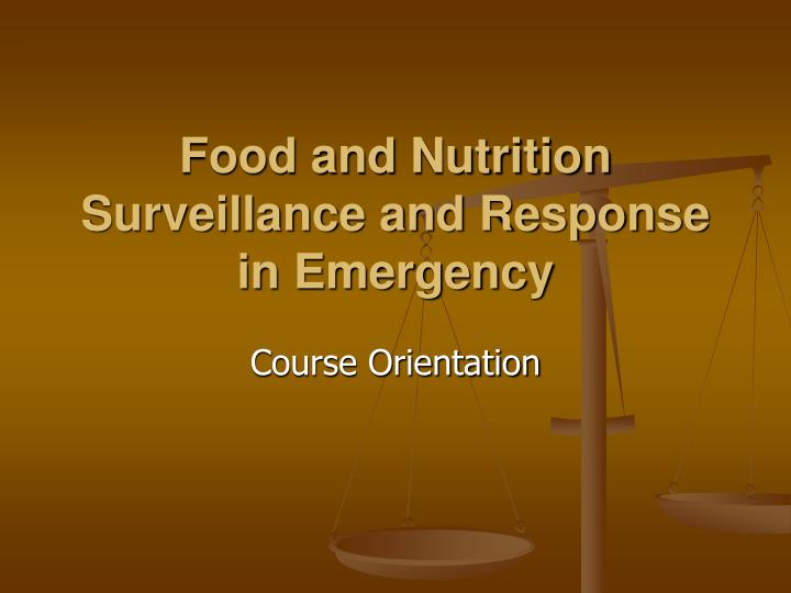 Food and nutrition surveillance and response in emergency
