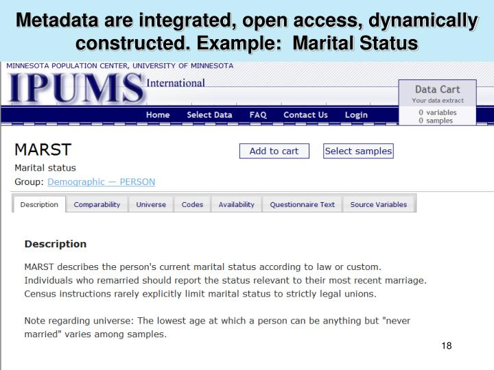 Metadata are integrated, open access, dynamically constructed. Example:  Marital Status