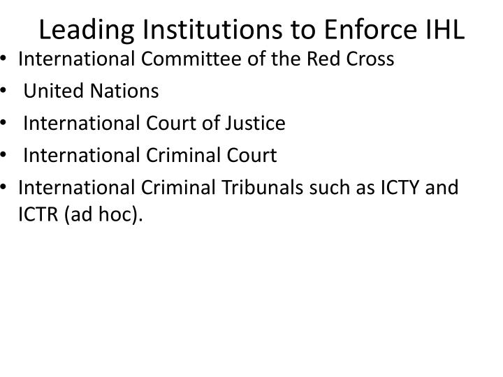 Leading Institutions to Enforce IHL