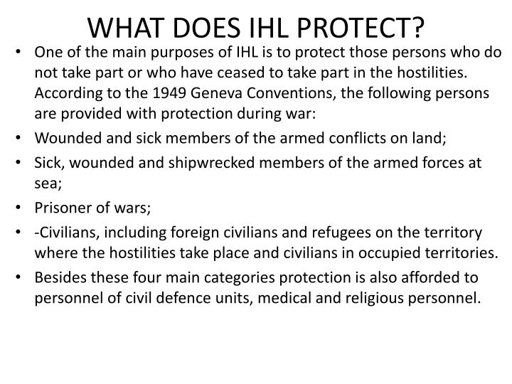 WHAT DOES IHL PROTECT?
