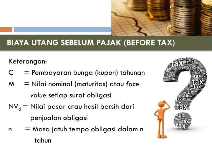 BIAYA UTANG SEBELUM PAJAK (BEFORE TAX)