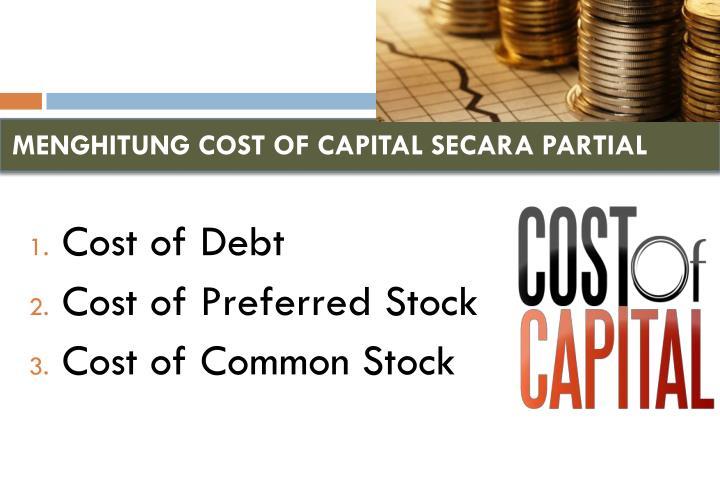 MENGHITUNG COST OF CAPITAL SECARA PARTIAL