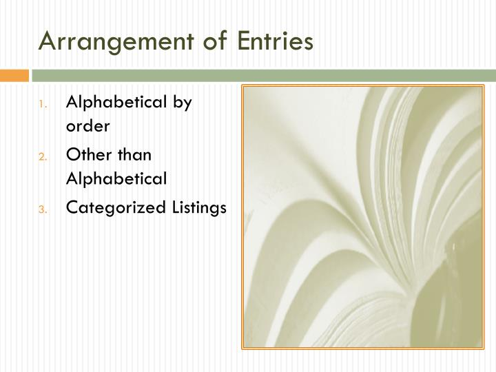 Arrangement of Entries