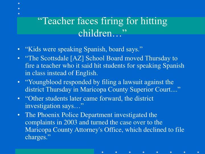 """""""Teacher faces firing for hitting children…"""""""