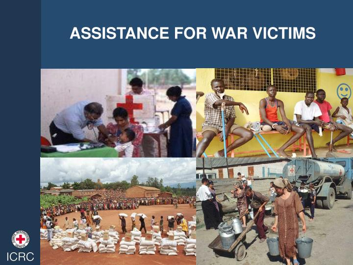 ASSISTANCE FOR WAR VICTIMS